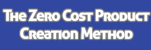 The Zero Cost Product Creation Method