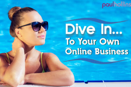 Dive In To Your Own Online Business